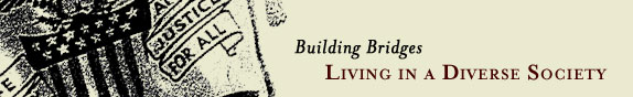 Building Bridges: Living in a Diverse Society