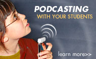 Podcasting with Your Students