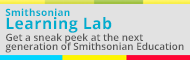 Smithsonian Learning Lab: Get a sneak peek at the next generation of Smithsonian Education